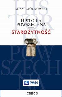 Historia powszechna. Starożytność. Część 3 - Adam Ziółkowski - ebook