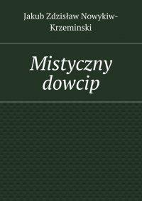 Mistyczny dowcip - Jakub Nowykiw-Krzeminski - ebook