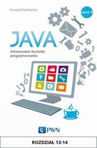 JAVA. Uniwersalne techniki programowania. Rozdział 13-14 - Krzysztof Barteczko - ebook