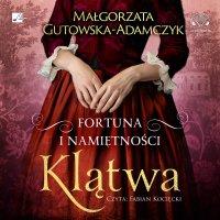 Fortuna i namiętności. Klątwa - Małgorzata Gutowska-Adamczyk - audiobook