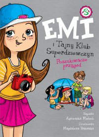 Emi i Tajny Klub Superdziewczyn. Poszukiwacze przygód - Agnieszka Mielech - ebook