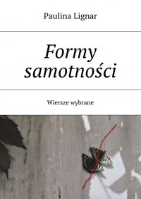 Formy samotności - Paulina Lignar - ebook