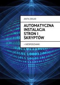 Automatyczna instalacja stroni skryptów - Anita Zielke - ebook