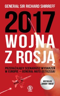 2017: Wojna z Rosją - Richard Shirreff - ebook