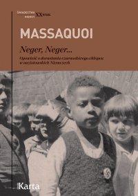 Neger, Neger... Opowieść o dorastaniu czarnoskórego chłopca w nazistowskich Niemczech - Hans-Jurgen Massaquoi - ebook