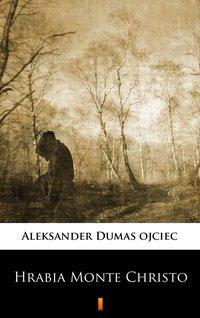 Hrabia Monte Christo - Aleksander Dumas - ebook