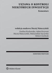 Ustawa o kontroli niektórych inwestycji. Komentarz - Maksymilian Saczywko - ebook