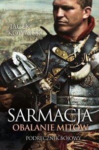 Sarmacja. Obalenie mitów. Podręcznik bojowy