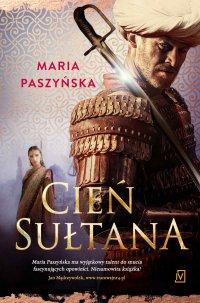 Cień Sułtana - Maria Paszyńska - ebook