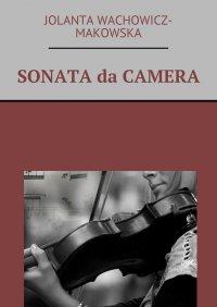 Sonata da camera - Jolanta Wachowicz-Makowska - ebook
