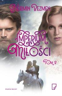 Imperium miłości - tom II - Nermin Bezmen - ebook