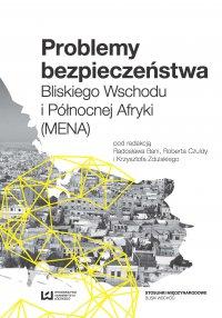 Problemy bezpieczeństwa Bliskiego Wschodu i Północnej Afryki (MENA) - Radosław Bania - ebook