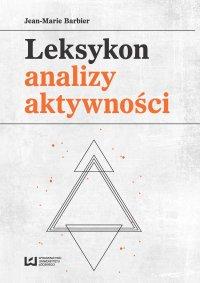 Leksykon analizy aktywności. Konceptualizacje zwyczajowych pojęć - Jean-Marie Barbier - ebook