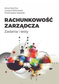 Rachunkowość zarządcza. Zadania i testy - Anna Szychta - ebook