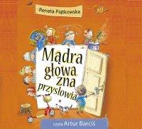 Mądra głowa zna przysłowia - Renata Piątkowska - audiobook