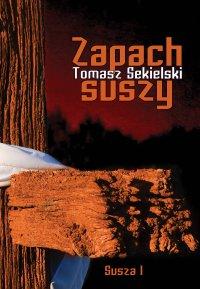 Zapach suszy - Tomasz Sekielski - ebook