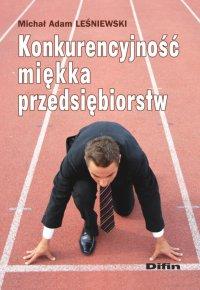 Konkurencyjność miękka przedsiębiorstw - Michał Adam Leśniewski - ebook