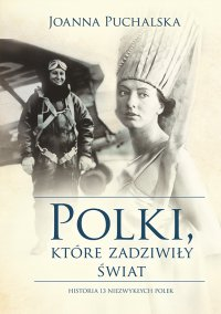 Polki, które zadziwiły świat - J. Puchalska - ebook