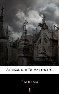 Paulina - Aleksander Dumas - ebook