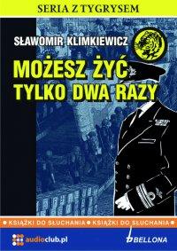 Możesz żyć tylko dwa razy - Sławomir Klimkiewicz - audiobook