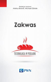 Zakwas. Technologia w piekarni - Marcus Brandt - ebook