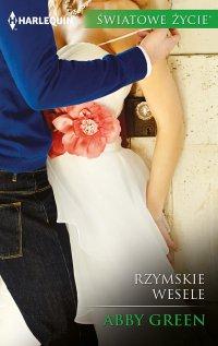 Rzymskie wesele - Abby Green - ebook