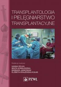 Transplantologia i pielęgniarstwo transplantacyjne - Anna Baranowska - ebook