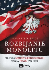 Rozbijanie monolitu - Jakub Tyszkiewicz - ebook