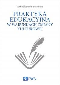Praktyka edukacyjna w warunkach zmiany kulturowej
