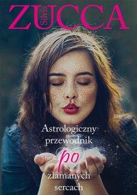 Astrologiczny przewodnik po złamanych sercach - Silvia Zucca - ebook