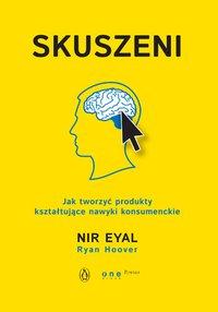 Skuszeni. Jak tworzyć produkty kształtujące nawyki konsumenckie - Nir Eyal - ebook