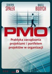 PMO. Praktyka zarządzania projektami i portfelem projektów w organizacji - Seweryn Spałek - ebook
