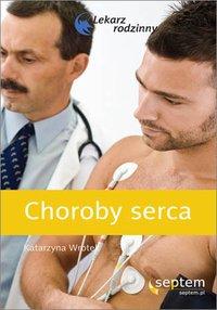 Choroby serca. Lekarz rodzinny - Katarzyna Wrotek - ebook