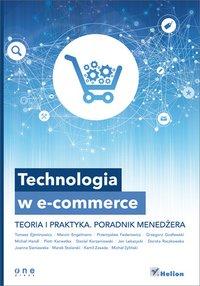 Technologia w e-commerce. Teoria i praktyka. Poradnik menedżera - Piotr Karwatka - ebook