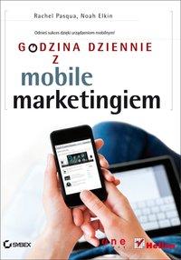 Godzina dziennie z mobile marketingiem - Rachel Pasqua - ebook