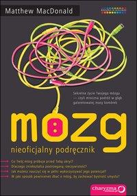 Mózg. Nieoficjalny podręcznik - Matthew MacDonald - ebook