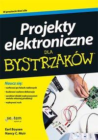 Projekty elektroniczne dla bystrzaków - Earl Boysen - ebook