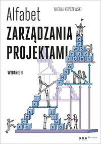 Alfabet zarządzania projektami. Wydanie II - Michał Kopczewski - ebook