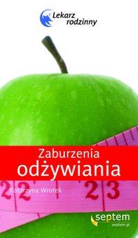 Zaburzenia odżywiania. Lekarz rodzinny - Katarzyna Wrotek - ebook