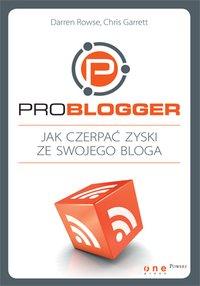 ProBlogger. Jak czerpać zyski ze swojego bloga - Darren Rowse - ebook