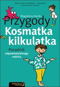 Przygody Kosmatka kilkulatka. Poradnik odpowiedzialnego rodzica - Magdalena Kawka - ebook