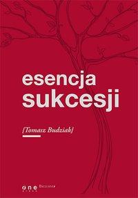 Esencja sukcesji - Tomasz Budziak - ebook