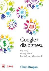 Google+ dla biznesu - Chris Brogan - ebook