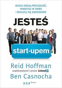 Jesteś start-upem. Buduj swoją przyszłość, inwestuj w siebie i realizuj się zawodowo - Reid Hoffman - ebook