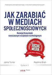 Jak zarabiać w mediach społecznościowych. Rozwijaj firmę... - ebook