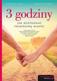 3 godziny. Jak rozpoznać prawdziwą miłość - Ewelina Jasik - ebook