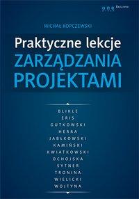 Praktyczne lekcje zarządzania projektami - Michał Kopczewski - ebook
