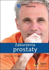 Zaburzenia prostaty. Lekarz rodzinny - Katarzyna Wrotek - ebook