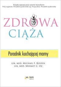 Zdrowa ciąża. Poradnik kochającej mamy - Michael F. Roizen - ebook