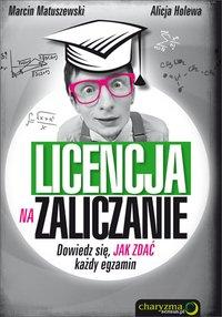 Licencja na zaliczanie. Dowiedz się, jak zdać każdy egzamin - Marcin Matuszewski - ebook